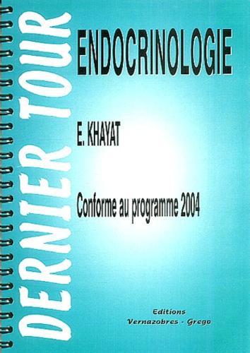 Eric Khayat - Endocrinologie - Conforme au programme 2004.