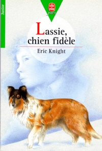 Eric Knight - Lassie, chien fidèle.