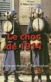 Eric Kocher-Marboeuf et Raymond Azaïs - Le choc de 1914.