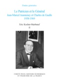 Eric Kocher-Marboeuf - Le Patricien et le Général - Jean-Marcel Jeanneney et Charles de Gaulle 1958-1969, Tome 2.