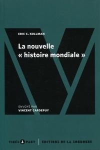 """Eric Kollman - La nouvelle """"histoire mondiale""""."""