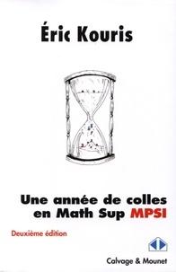Eric Kouris - Une année de colles en Math Sup MPSI.