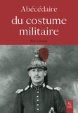 Eric Labayle - Abécédaire du costume militaire.
