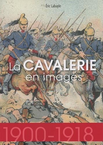 La cavalerie en images (1900-1918)