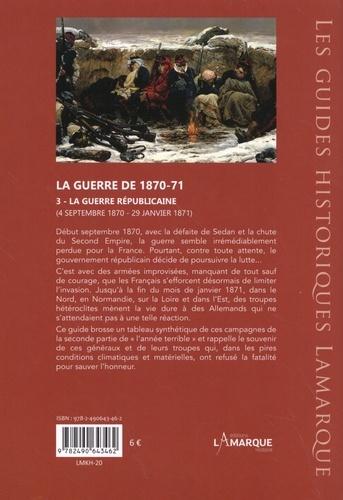 La guerre de 1870-71. Tome 3, La guerre républicaine, 4 septembre 1870 - 29 janvier 1871