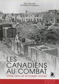 Eric Labayle et Christian Duquesne - Les Canadiens au combat - Vimy, Lens et le bassin minier.