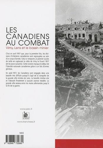 Les Canadiens au combat. Vimy, Lens et le bassin minier