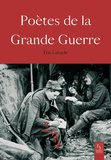 Eric Labayle - Poètes de la Grande Guerre.