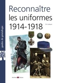 Eric Labayle - Reconnaître les uniformes 1914-1918.