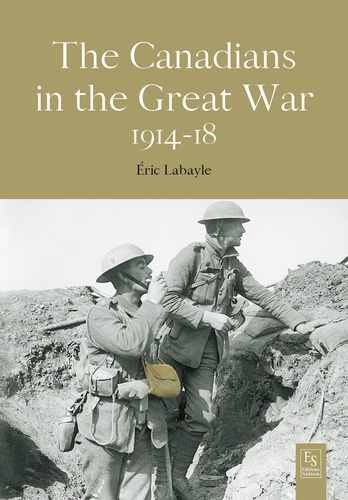 Eric Labayle - The Canadians in the Great War.