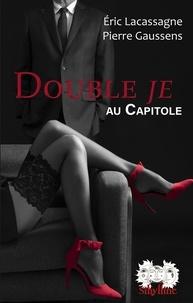 Eric Lacassagne et Pierre Gaussens - Double je au Capitole.