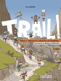 Trail ! Tome 1 - Eric Lacroix pdf epub