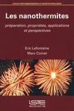 Eric Lafontaine et Marc Comet - Les nanothermites - Préparation, propriétés, applications et perspectives.