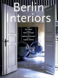 Eric Laignel et Patricia Parinejad - Berlin Interiors : Intérieurs de Berlin.
