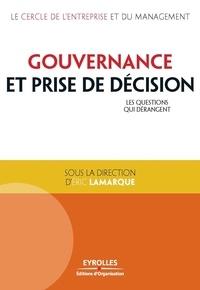 Eric Lamarque - Gouvernance et prise de décision - Les questions qui dérangent.