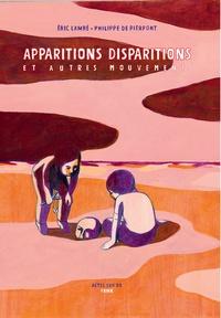Eric Lambé et Philippe de Pierpont - Apparitions disparitions et autres mouvements.
