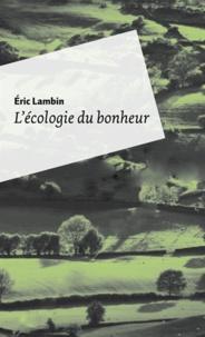 Eric Lambin - Une écologie du bonheur.