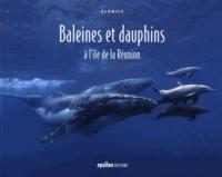 Eric Lamblin et Virginie Boucaud - Baleines et dauphins à l'île de la Réunion.