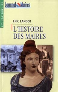 Eric Landot - L'histoire des maires.