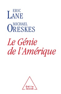 Eric Lane et Michael Oreskes - Le génie de l'Amérique.