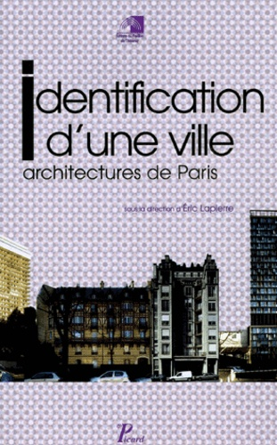 Eric Lapierre et  Collectif - Identification d'une ville - Architectures de Paris.