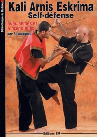 Eric Laulagnet - Kali Arnis Eskrima - Self défense avec armes et à mains nues.