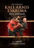 Eric Laulagnet - Kali Arnis Eskrima - Self-défense avec armes et à mains nues.