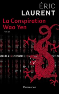 Eric Laurent - La conspiration Wao Yen.