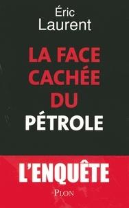 Eric Laurent - La face cachée du pétrole.