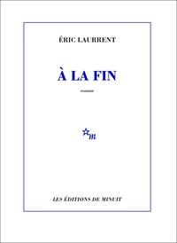 Eric Laurrent - A la fin.