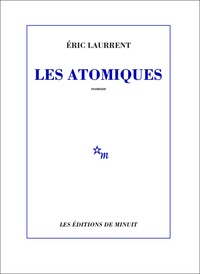 Eric Laurrent - Les atomiques.