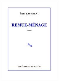 Eric Laurrent - Remue-ménage.