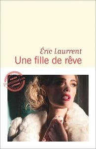 Eric Laurrent - Une fille de rêve.