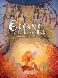 Eric Le Berre et Giorgia Casetti - Océane et la fée des houles Tome 1 : Mon amie Bleuette.