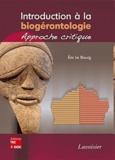 Eric Le Bourg - Introduction à la biogérontologie : approche critique.