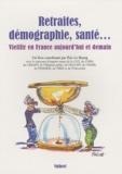Eric Le Bourg - Retraites, démographie, santé... - Vieillir en France aujourd'hui et demain.