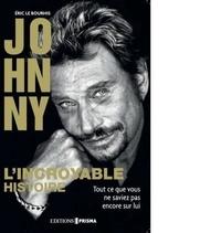 Eric Le Bourhis - Johnny, l'incroyable histoire.