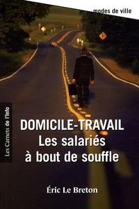 Eric Le Breton - Domicile-travail - Les salariés à bout de souffle.