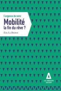 Eric Le Breton - Mobilité la fin du rêve ?.