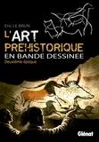 Eric Le Brun - L'art préhistorique en BD T02 : Deuxième époque.