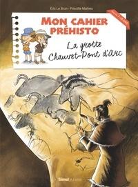 Eric Le Brun et Priscille Mahieu - La grotte Chauvet-Pont d'Arc.