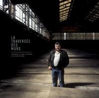 Eric Le Brun et Yves Morfouace - La traversée des murs.