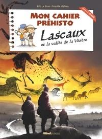 Eric Le Brun - Lascaux et la vallée de la Vézère.