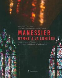 Eric Le Brun et Jean-François Cocquet - Manessier, hymne à la lumière - Vitraux de l'église du Saint-Sépulcre d'Abbeville.