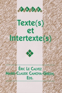Eric Le Calvez et Marie-Claude Canova-Green - Texte(s) et intertexte(s).