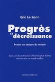 Eric Le Lann - Progrès et décroissance - Penser en citoyen du monde.