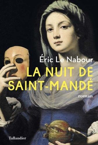 https://products-images.di-static.com/image/eric-le-nabour-la-nuit-de-saint-mande/9791021004740-475x500-1.jpg