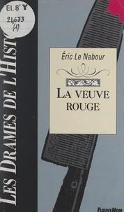 Eric Le Nabour et Claude Pasteur - La veuve rouge.