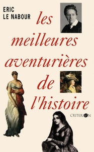 Eric Le Nabour - Les meilleures aventurières de l'histoire - Les Grandes Familles.