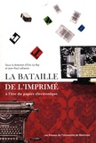 Eric Le Ray et Jean-Paul Lafrance - La bataille de l'imprimé à l'ère du papier électronique.
